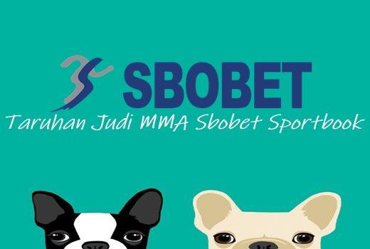 Cepat Untung Dengan Taruhan Judi MMA Sbobet Sportbook
